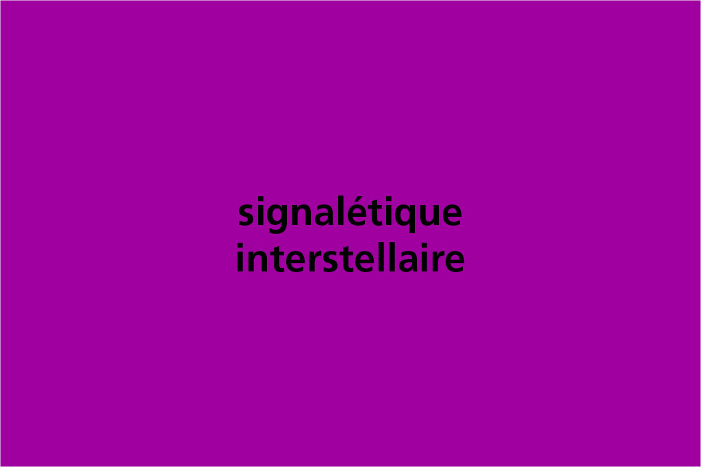 signaletique interstellaire